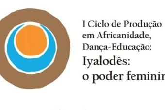 I Ciclo de Produção em Africanidade e Dança-Educação